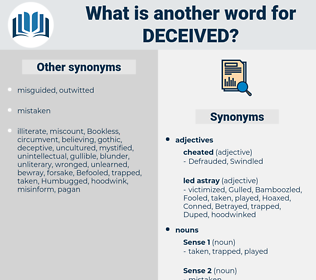 Deceived, synonym Deceived, another word for Deceived, words like Deceived, thesaurus Deceived