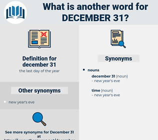 december 31, synonym december 31, another word for december 31, words like december 31, thesaurus december 31