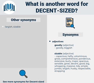 decent sized, synonym decent sized, another word for decent sized, words like decent sized, thesaurus decent sized