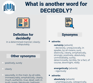 decidedly, synonym decidedly, another word for decidedly, words like decidedly, thesaurus decidedly