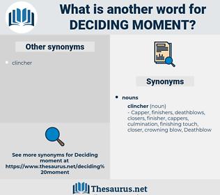 deciding moment, synonym deciding moment, another word for deciding moment, words like deciding moment, thesaurus deciding moment