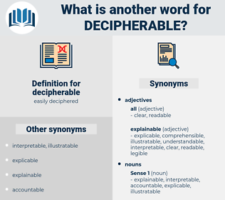 decipherable, synonym decipherable, another word for decipherable, words like decipherable, thesaurus decipherable
