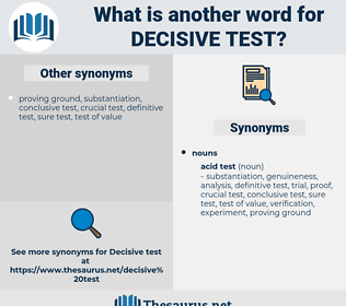 decisive test, synonym decisive test, another word for decisive test, words like decisive test, thesaurus decisive test