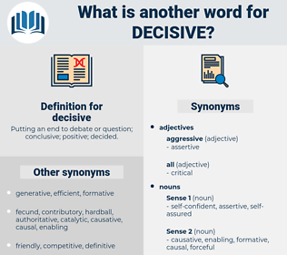 decisive, synonym decisive, another word for decisive, words like decisive, thesaurus decisive