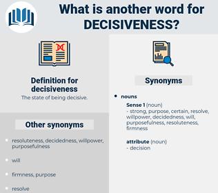 decisiveness, synonym decisiveness, another word for decisiveness, words like decisiveness, thesaurus decisiveness