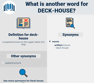 deck-house, synonym deck-house, another word for deck-house, words like deck-house, thesaurus deck-house