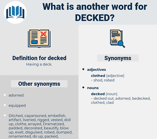decked, synonym decked, another word for decked, words like decked, thesaurus decked