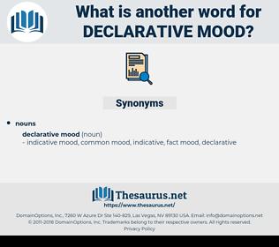declarative mood, synonym declarative mood, another word for declarative mood, words like declarative mood, thesaurus declarative mood