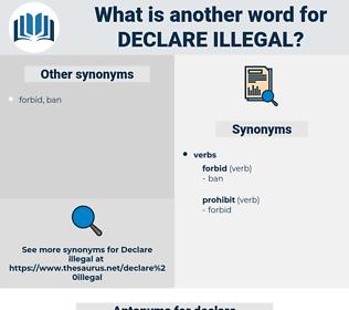 declare illegal, synonym declare illegal, another word for declare illegal, words like declare illegal, thesaurus declare illegal