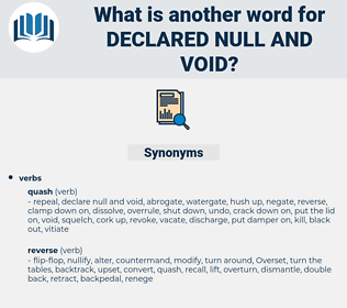 declared null and void, synonym declared null and void, another word for declared null and void, words like declared null and void, thesaurus declared null and void