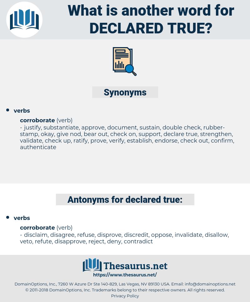 declared true, synonym declared true, another word for declared true, words like declared true, thesaurus declared true