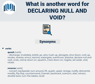 declaring null and void, synonym declaring null and void, another word for declaring null and void, words like declaring null and void, thesaurus declaring null and void