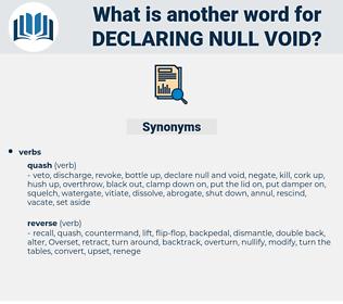 declaring null void, synonym declaring null void, another word for declaring null void, words like declaring null void, thesaurus declaring null void