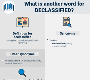 declassified, synonym declassified, another word for declassified, words like declassified, thesaurus declassified