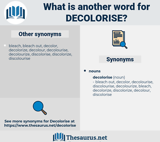decolorise, synonym decolorise, another word for decolorise, words like decolorise, thesaurus decolorise