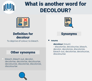 decolour, synonym decolour, another word for decolour, words like decolour, thesaurus decolour