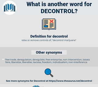 decontrol, synonym decontrol, another word for decontrol, words like decontrol, thesaurus decontrol