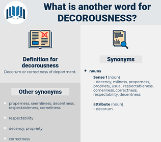 decorousness, synonym decorousness, another word for decorousness, words like decorousness, thesaurus decorousness