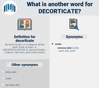 decorticate, synonym decorticate, another word for decorticate, words like decorticate, thesaurus decorticate