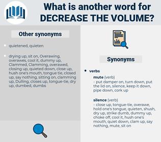 decrease the volume, synonym decrease the volume, another word for decrease the volume, words like decrease the volume, thesaurus decrease the volume