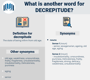 decrepitude, synonym decrepitude, another word for decrepitude, words like decrepitude, thesaurus decrepitude