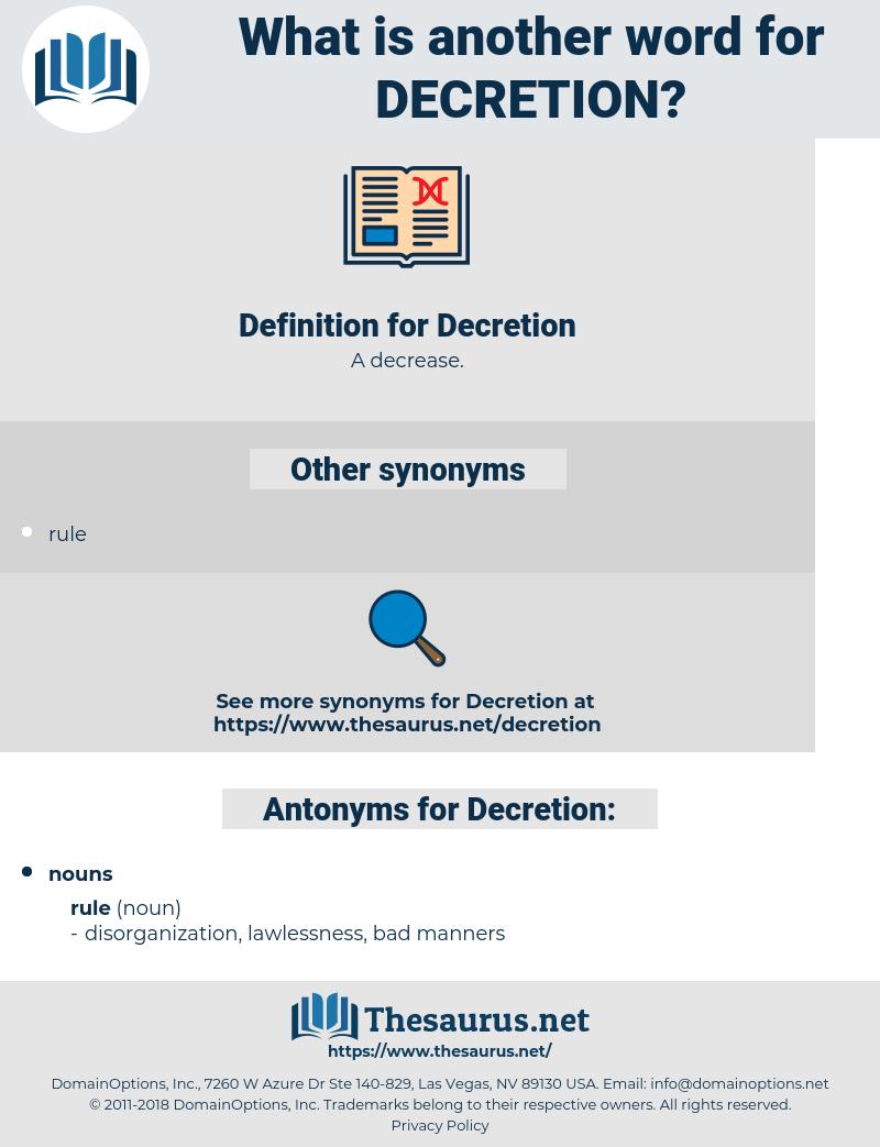 Decretion, synonym Decretion, another word for Decretion, words like Decretion, thesaurus Decretion