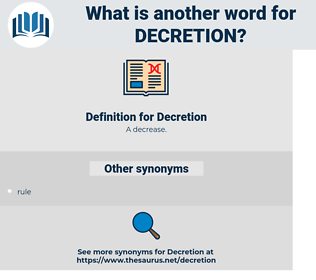 Decretion, synonym Decretion, another word for Decretion, words like Decretion, thesaurus Decretion