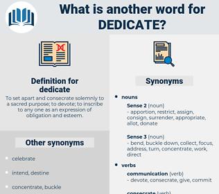 dedicate, synonym dedicate, another word for dedicate, words like dedicate, thesaurus dedicate