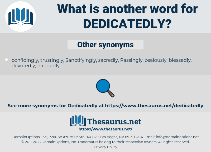 dedicatedly, synonym dedicatedly, another word for dedicatedly, words like dedicatedly, thesaurus dedicatedly