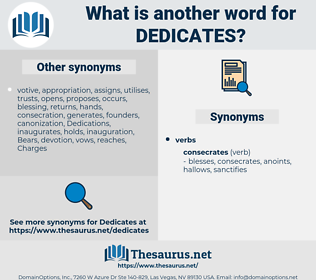 dedicates, synonym dedicates, another word for dedicates, words like dedicates, thesaurus dedicates