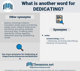 Dedicating, synonym Dedicating, another word for Dedicating, words like Dedicating, thesaurus Dedicating