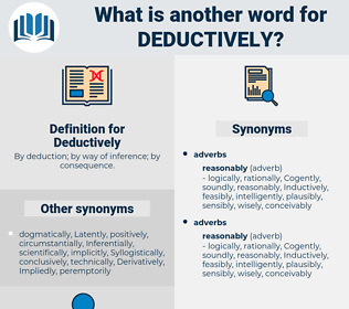 Deductively, synonym Deductively, another word for Deductively, words like Deductively, thesaurus Deductively