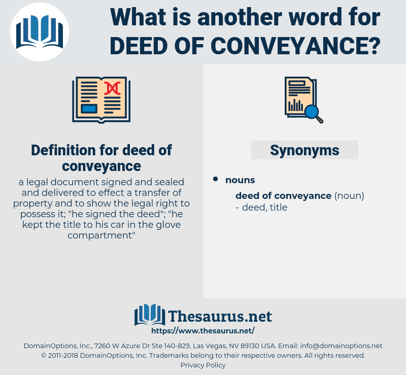 deed of conveyance, synonym deed of conveyance, another word for deed of conveyance, words like deed of conveyance, thesaurus deed of conveyance