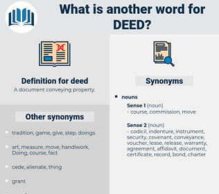 deed, synonym deed, another word for deed, words like deed, thesaurus deed