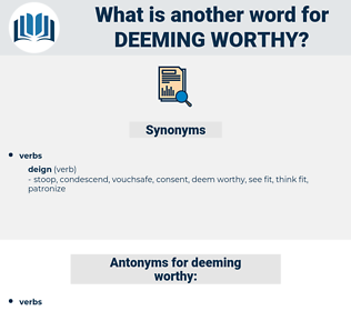 deeming worthy, synonym deeming worthy, another word for deeming worthy, words like deeming worthy, thesaurus deeming worthy