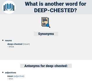 deep-chested, synonym deep-chested, another word for deep-chested, words like deep-chested, thesaurus deep-chested