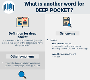 deep pocket, synonym deep pocket, another word for deep pocket, words like deep pocket, thesaurus deep pocket