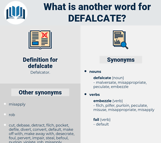 defalcate, synonym defalcate, another word for defalcate, words like defalcate, thesaurus defalcate