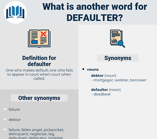 defaulter, synonym defaulter, another word for defaulter, words like defaulter, thesaurus defaulter