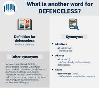 defenceless, synonym defenceless, another word for defenceless, words like defenceless, thesaurus defenceless