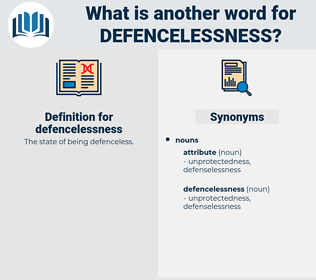defencelessness, synonym defencelessness, another word for defencelessness, words like defencelessness, thesaurus defencelessness