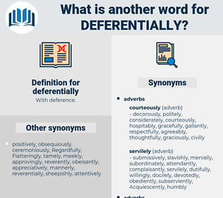 deferentially, synonym deferentially, another word for deferentially, words like deferentially, thesaurus deferentially