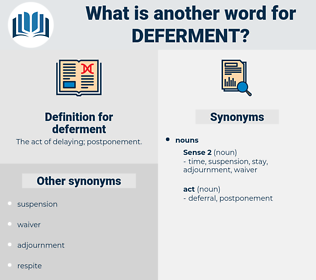 deferment, synonym deferment, another word for deferment, words like deferment, thesaurus deferment