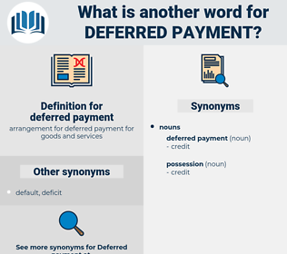 deferred payment, synonym deferred payment, another word for deferred payment, words like deferred payment, thesaurus deferred payment