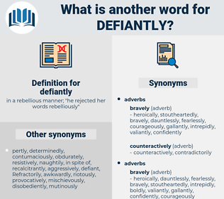defiantly, synonym defiantly, another word for defiantly, words like defiantly, thesaurus defiantly