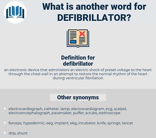 defibrillator, synonym defibrillator, another word for defibrillator, words like defibrillator, thesaurus defibrillator