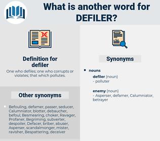 defiler, synonym defiler, another word for defiler, words like defiler, thesaurus defiler
