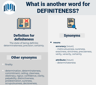 definiteness, synonym definiteness, another word for definiteness, words like definiteness, thesaurus definiteness