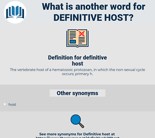 definitive host, synonym definitive host, another word for definitive host, words like definitive host, thesaurus definitive host
