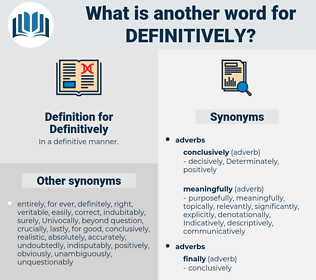 Definitively, synonym Definitively, another word for Definitively, words like Definitively, thesaurus Definitively